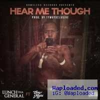 Lunch Tha General - Hear Me Though Ft. Casey Veggies